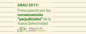 El Defensor del Pueblo Andaluz pide que se vigile la aplicación de la nueva Selectividad