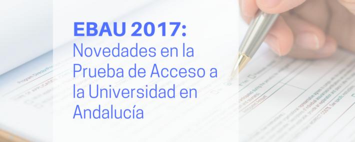 Novedades en la Prueba de Acceso a la Universidad en Andalucía