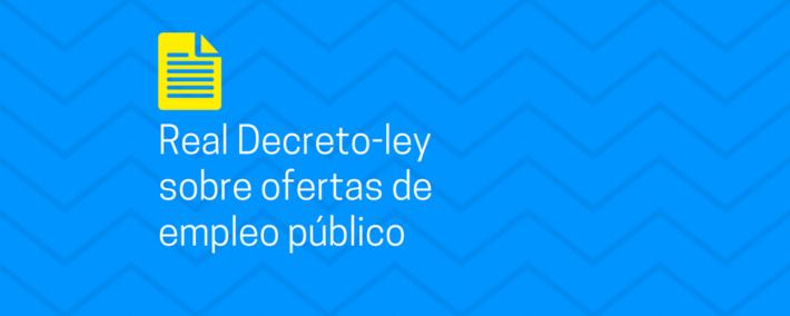Real Decreto-ley sobre ofertas de empleo público