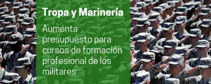 Gobierno aumenta en 4 millones el límite de gasto para financiar la formación profesional de militares temporales