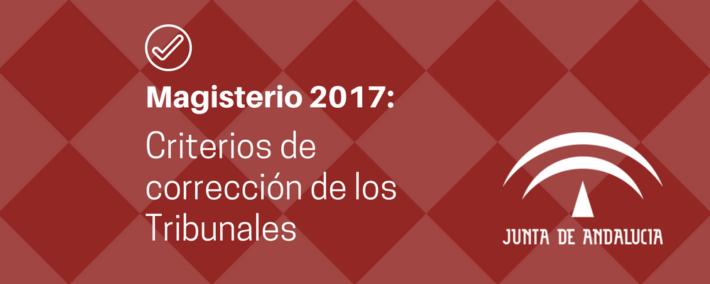 Determinación de los criterios de actuación de los tribunales (Fase de oposición, Maestros 2017)