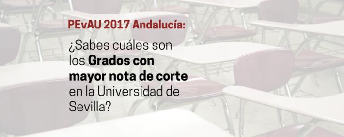 Selectividad 2017: ¿Cuales son los grados con más nota de corte en la Universidad de Sevilla? - Academia Claustro