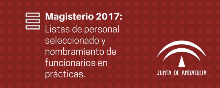 Oposiciones Magisterio Andalucía 2017: Publicadas las listas definitivas del personal seleccionado - Academia Claustro