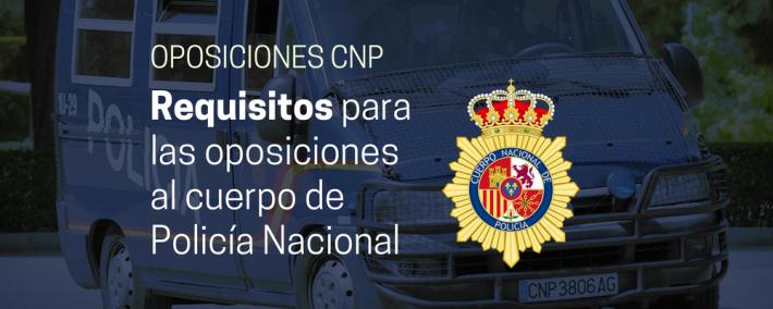 Requisitos para las oposiciones al cuerpo de Policía Nacional - Academia Claustro