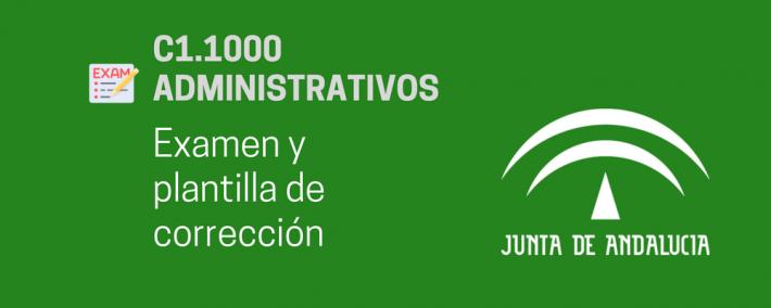 C1.1000 (Administrativos Junta Andalucía): Examen y plantilla de resultados del primer ejercicio del primer ejercicio - Academia Claustro