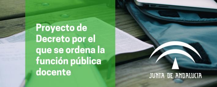 Proyecto de Decreto por el que se ordena la función pública docente y se regula la selección del profesorado en Andalucía - Academia CLAUSTRO