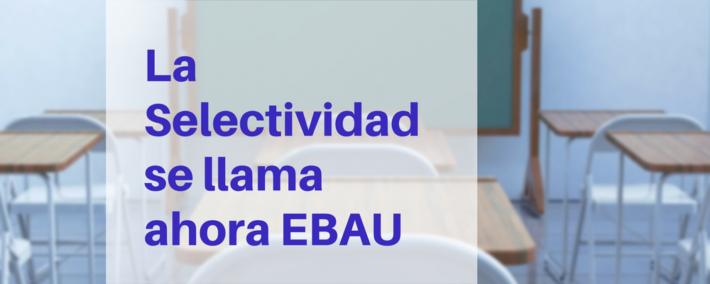 EBAU, la prueba antes conocida como Selectividad