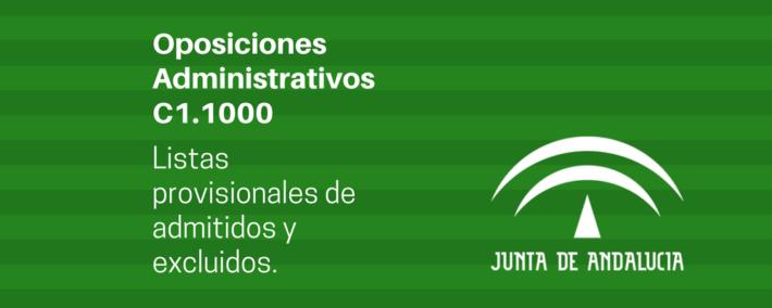 Oposiciones Administrativos Junta de Andalucía C1.1000. Listas provisionales de personas admitidas y excluidas.
