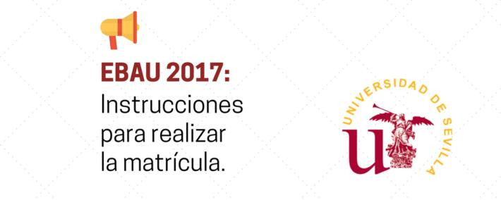 Instrucciones para realizar la matrícula en la Prueba de Evaluación de Bachillerato para el Acceso a la Universidad
