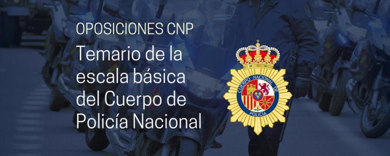 El temario de las oposiciones al Cuerpo de Policía Nacional (escala básica) - Academia Claustro