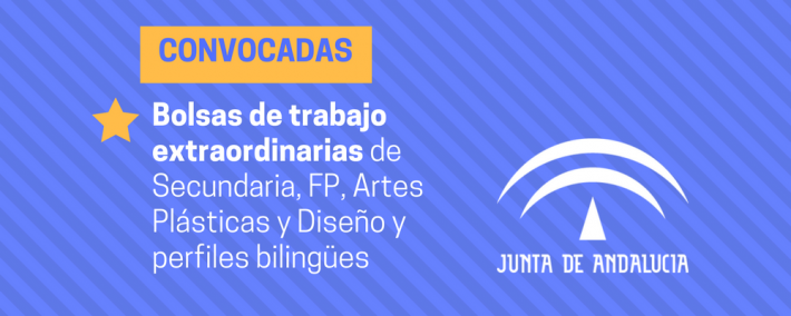 Andalucía: Convocadas bolsas de trabajo de Secundaria, FP, Artes Plásticas y Diseño y perfiles bilingües