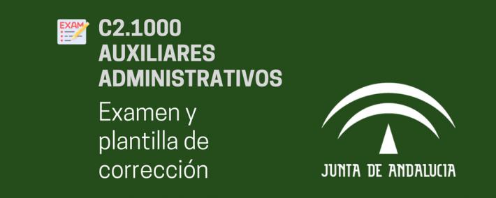 C2.1000 (Auxiliares Administrativos Junta Andalucía): Examen y plantilla de resultados del primer ejercicio del primer ejercicio - Academia CLAUSTRO