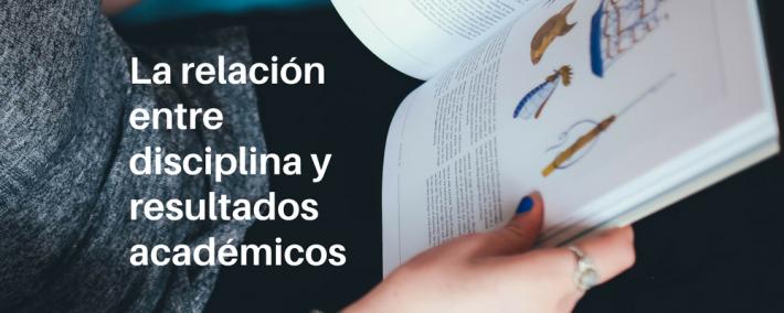 La relación entre disciplina y resultados académicos - Academia CLAUSTRO