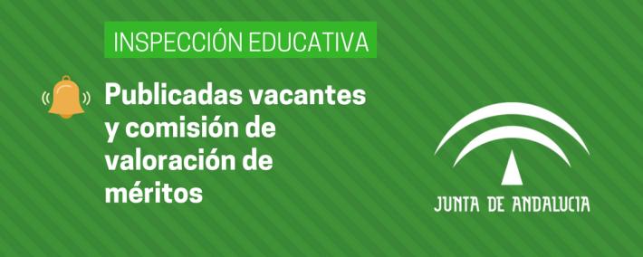 Inspección educativa Andalucía: publicadas vacantes y comisión de valoración de méritos - Academia CLAUSTRO