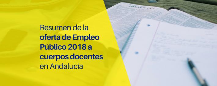 Resumen de la oferta de Empleo Público 2018 a cuerpos docentes en Andalucía - Academia CLAUSTRO