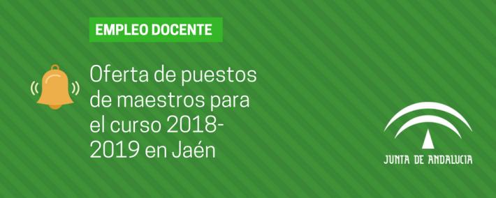 Oferta de puestos de maestros para el curso 2018-2019 en Jaén - Academia CLAUSTRO