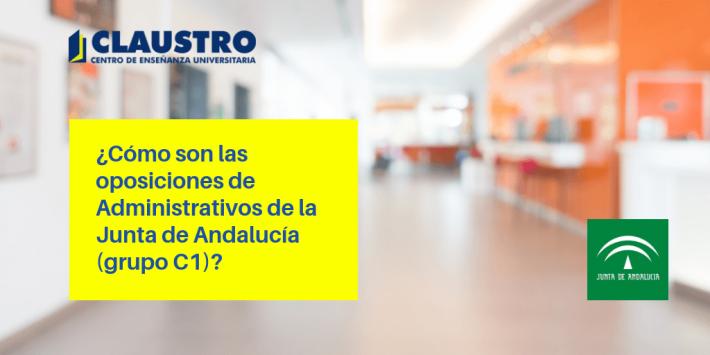 Todo lo que necesitas saber sobre las oposiciones al cuerpo de Administrativos de la Junta de Andalucía (grupo C1) - Academia CLAUSTRO