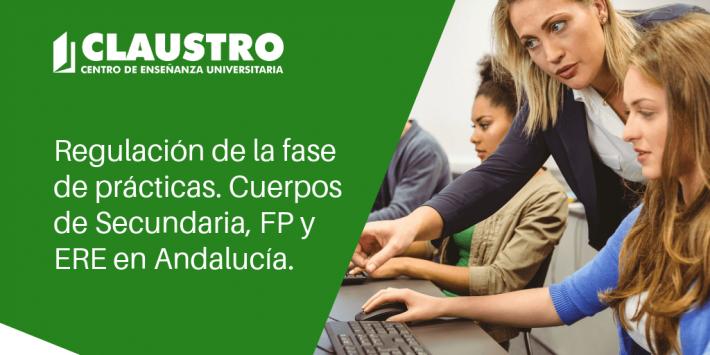 [Andalucía] Regulación de la fase de prácticas de las oposiciones 2018 (Cuerpos de Secundaria, FP y ERE) - Academia CLAUSTRO