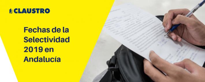 Fechas de la Selectividad de 2019 en Andalucía - Academia CLAUSTRO