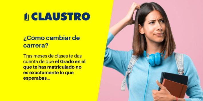 ¿Qué pasos hay que seguir para cambiar de grado o de carrera? - Academia CLAUSTRO en Sevilla