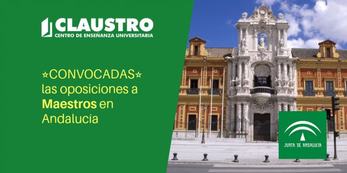Convocadas las oposiciones 2019 al cuerpo de maestros en Andalucía - Academia CLAUSTRO