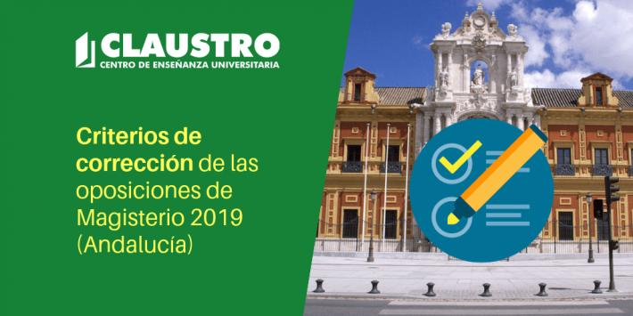Criterios de corrección de las oposiciones de Magisterio 2019 (Andalucía) - Academia CLAUSTRO