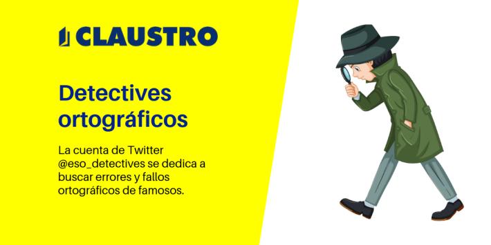 Detectives ortográficos - Academia CLAUSTRO