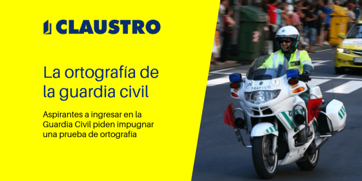 La ortografía de la guardia civil - Academia CLAUSTRO