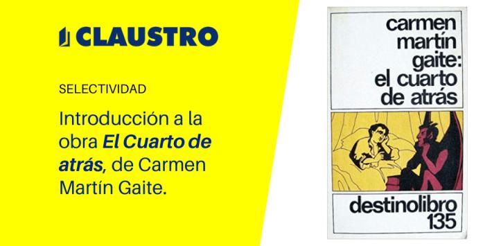 """Introducción a la obra """"El Cuarto de atrás"""", de Carmen Martín Gaite. Academia CLAUSTRO"""