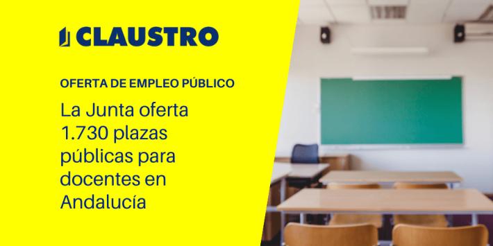 Andalucía aprueba la oferta de empleo público (2019) con 1.598 plazas de profesores de Secundaria - Academia CLAUSTRO