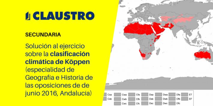 Solución al ejercicio sobre la clasificación climática de Köppen (especialidad de Geografía e Historia de las oposiciones de Secundaria de junio 2016, Andalucía) - Academia CLAUSTRO Sevilla